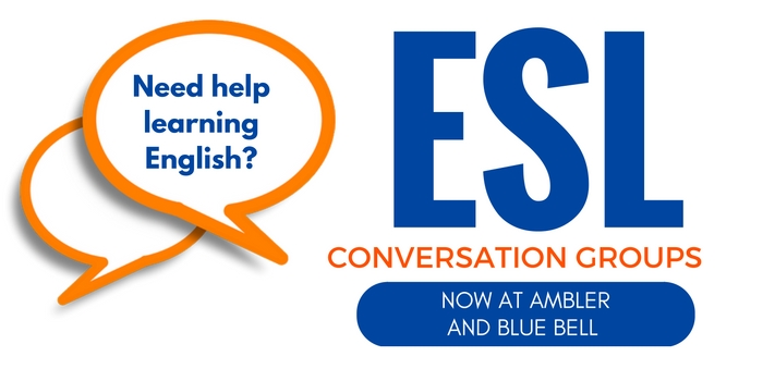 ESL Conversation Groups at Blue Bell and Ambler libraries
